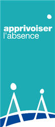 Apprivoiser l'Absence